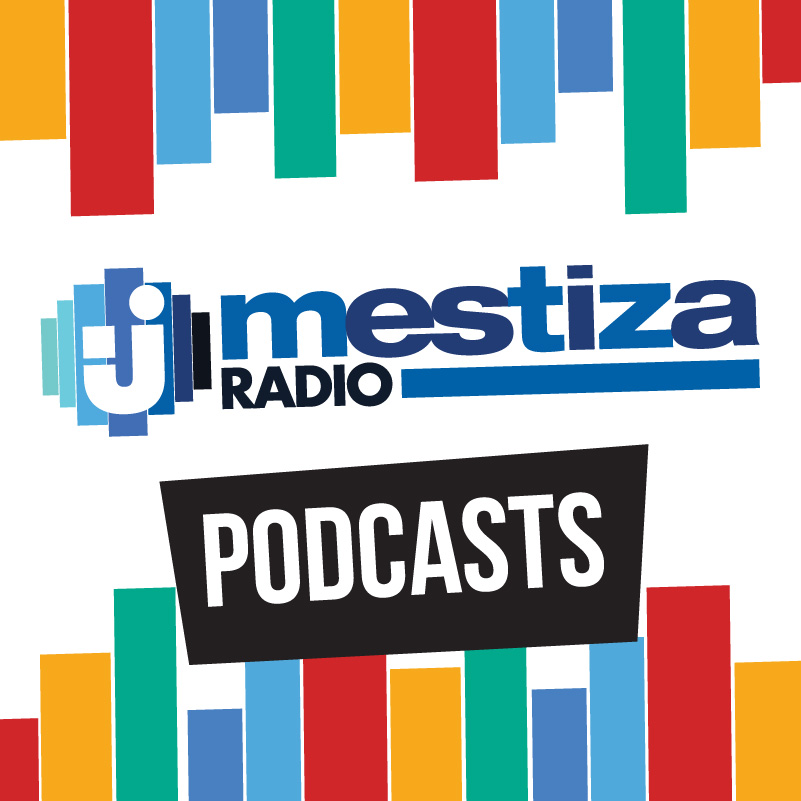 Podcasts Mestiza